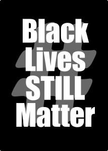 Black Lives Still Matter